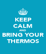KEEP CALM AND BRING YOUR THERMOS - Personalised Poster A4 size