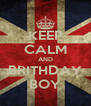KEEP CALM AND BRITHDAY BOY - Personalised Poster A4 size