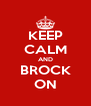 KEEP CALM AND BROCK ON - Personalised Poster A4 size