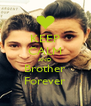 KEEP CALM AND Brother Forever - Personalised Poster A4 size