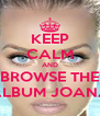 KEEP CALM AND BROWSE THE ALBUM JOANA - Personalised Poster A4 size