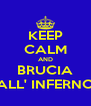 KEEP CALM AND BRUCIA ALL' INFERNO - Personalised Poster A4 size