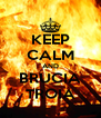 KEEP CALM AND BRUCIA TROIA - Personalised Poster A4 size