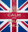 KEEP CALM AND BRUH ZIKA - Personalised Poster A4 size