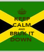 KEEP CALM AND BRUK IT DOWN  - Personalised Poster A4 size
