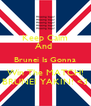 Keep Calm And  Brunei Is Gonna Win The MATCH! BRUNEI YAKIN! <3 - Personalised Poster A4 size