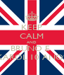 KEEP CALM AND BRUNO E  KAROL 10 ANOS - Personalised Poster A4 size