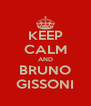 KEEP CALM AND BRUNO GISSONI - Personalised Poster A4 size