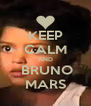 KEEP CALM AND  BRUNO MARS - Personalised Poster A4 size