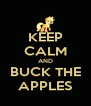 KEEP CALM AND BUCK THE APPLES - Personalised Poster A4 size