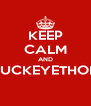 KEEP CALM AND BUCKEYETHON  - Personalised Poster A4 size