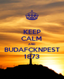 KEEP CALM AND BUDAFCKNPEST 1873 - Personalised Poster A4 size