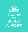 KEEP CALM AND BUILD A FORT - Personalised Poster A4 size