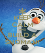 KEEP CALM AND BUILD A SNOMAN! - Personalised Poster A4 size