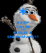 KEEP CALM AND BUILD A SNOWMAN!!! - Personalised Poster A4 size