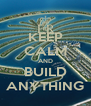 KEEP CALM AND BUILD ANYTHING - Personalised Poster A4 size
