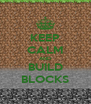 KEEP CALM AND BUILD BLOCKS - Personalised Poster A4 size