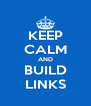 KEEP CALM AND BUILD LINKS - Personalised Poster A4 size