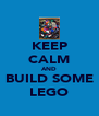 KEEP CALM AND BUILD SOME LEGO - Personalised Poster A4 size