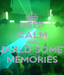 KEEP CALM AND BUILD SOME MEMORIES - Personalised Poster A4 size
