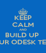 KEEP CALM AND BUILD UP  YOUR ODESK TEAM - Personalised Poster A4 size