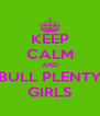 KEEP CALM AND BULL PLENTY GIRLS - Personalised Poster A4 size