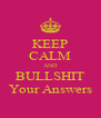 KEEP CALM AND BULLSHIT Your Answers - Personalised Poster A4 size
