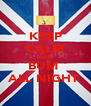 KEEP CALM AND BUM  ALL NIGHT  - Personalised Poster A4 size