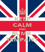 KEEP CALM AND BUMB  TEMPANY - Personalised Poster A4 size
