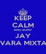 KEEP CALM AND BUMP JAY GERVARA MIXTAPES - Personalised Poster A4 size