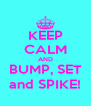 KEEP CALM AND BUMP, SET and SPIKE! - Personalised Poster A4 size