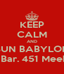 KEEP CALM AND BUN BABYLON Jan 31. R Bar. 451 Meeker Ave.  - Personalised Poster A4 size