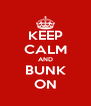 KEEP CALM AND BUNK ON - Personalised Poster A4 size