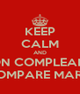 KEEP CALM AND BUON COMPLEANNO  COMPARE MARIO - Personalised Poster A4 size