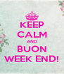 KEEP CALM AND BUON WEEK END! - Personalised Poster A4 size