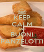 KEEP CALM AND BUONI PANZELOTTI - Personalised Poster A4 size