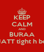 KEEP CALM AND BURAA JATT tight h bc - Personalised Poster A4 size