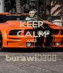 KEEP CALM AND  burawiنببن - Personalised Poster A4 size