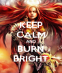 KEEP CALM AND BURN BRIGHT - Personalised Poster A4 size