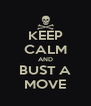 KEEP CALM AND BUST A MOVE - Personalised Poster A4 size