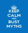 KEEP CALM AND BUST MYTHS - Personalised Poster A4 size