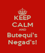 KEEP CALM AND Butequi's Negad's! - Personalised Poster A4 size
