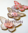 KEEP CALM AND BUTTON IT - Personalised Poster A4 size