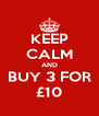 KEEP CALM AND BUY 3 FOR £10 - Personalised Poster A4 size