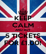 KEEP CALM AND BUY 5 TICKETS FOR £1.00! - Personalised Poster A4 size