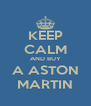 KEEP CALM AND BUY A ASTON MARTIN - Personalised Poster A4 size