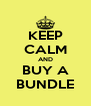 KEEP CALM AND BUY A BUNDLE - Personalised Poster A4 size