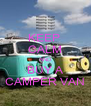 KEEP  CALM AND BUY A CAMPER VAN - Personalised Poster A4 size