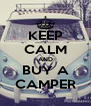 KEEP CALM AND BUY A CAMPER - Personalised Poster A4 size