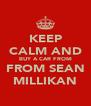 KEEP CALM AND BUY A CAR FROM FROM SEAN MILLIKAN - Personalised Poster A4 size